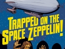 Trapped On The Space Zeppelin!